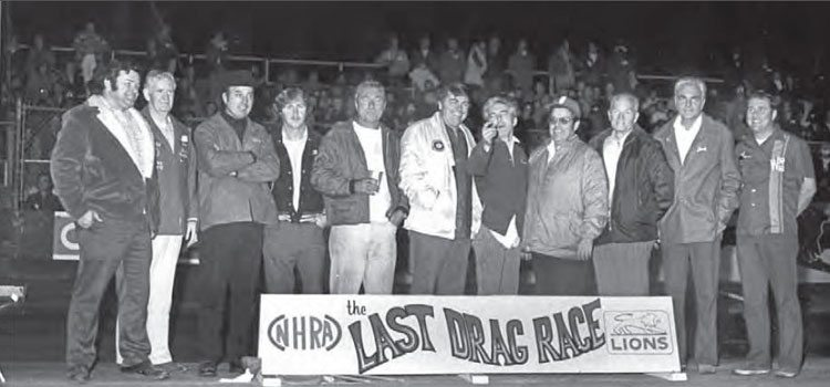 "Toward the end of the Lions Drag Strip era, the track switched from its former sanctioning body to the NHRA, under the leadership of new track manager, Steve Evans. With the end drawing near, signs were made for ""The Last Drag Race"" and the buzz throughout the drag racing industry made this a must-attend event. (Photo Courtesy Don Gillespie Collection)"